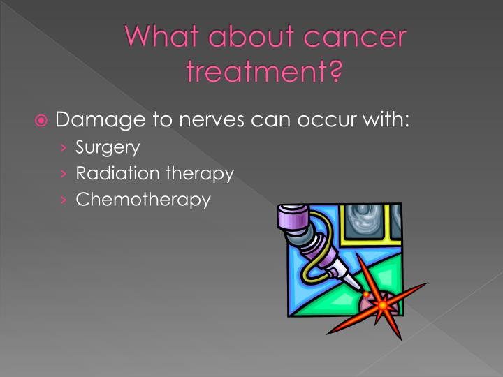 What about cancer treatment?