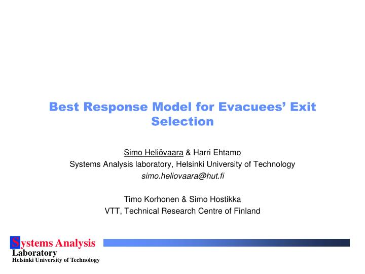 Best response model for evacuees exit selection