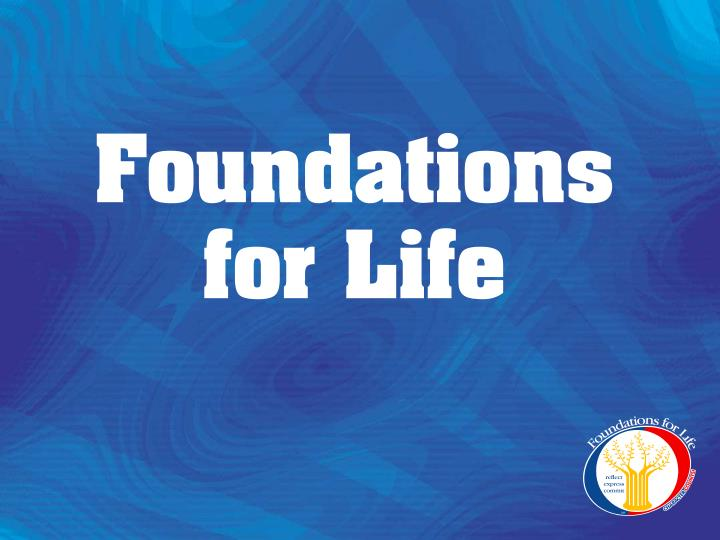 foundations for life n.