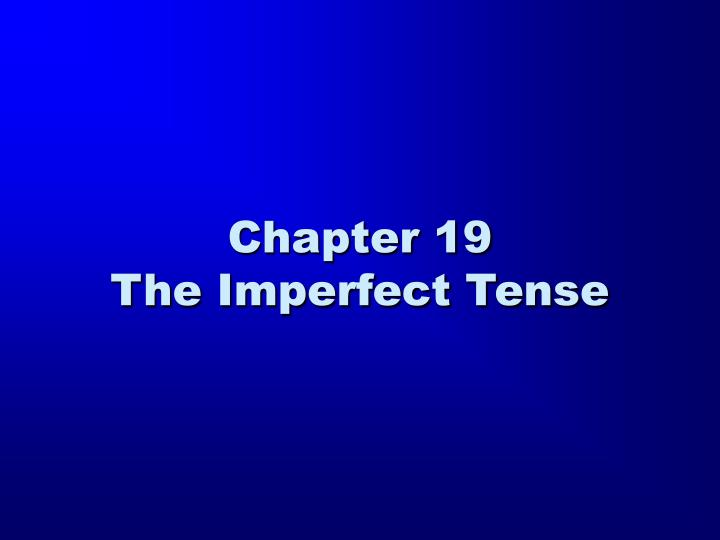 chapter 19 the imperfect tense n.