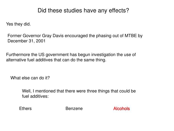 Did these studies have any effects?