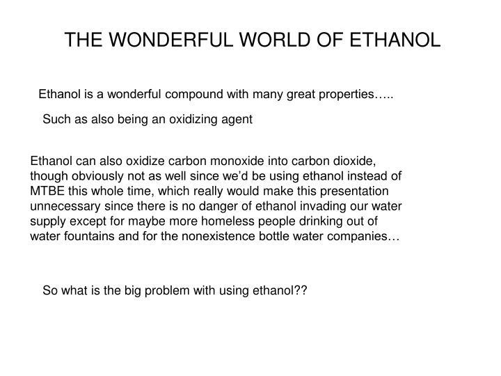 THE WONDERFUL WORLD OF ETHANOL