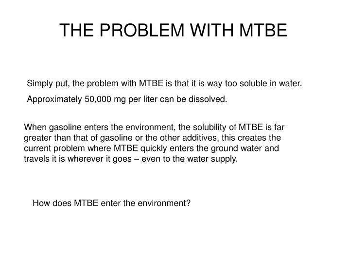 THE PROBLEM WITH MTBE