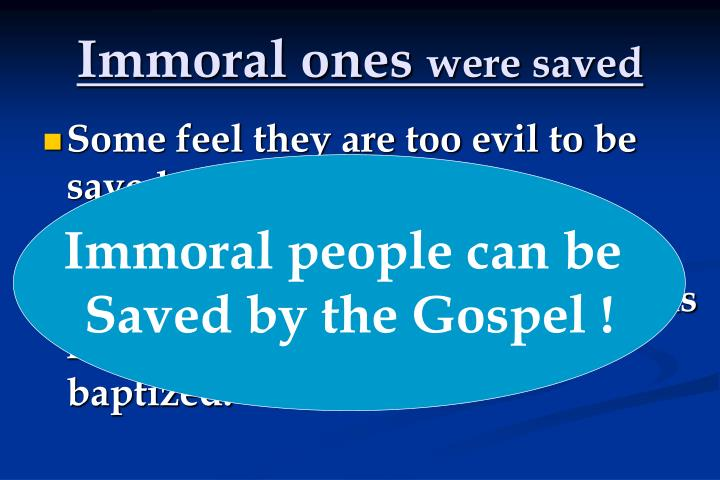 Immoral ones