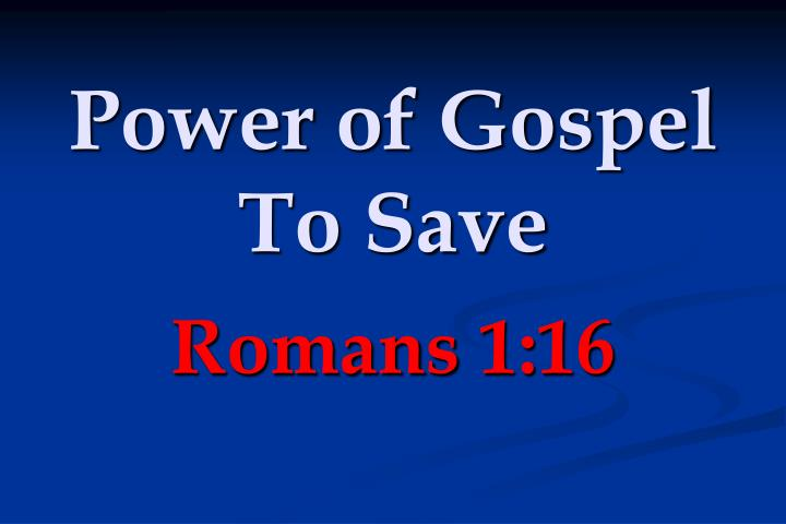 Power of gospel to save