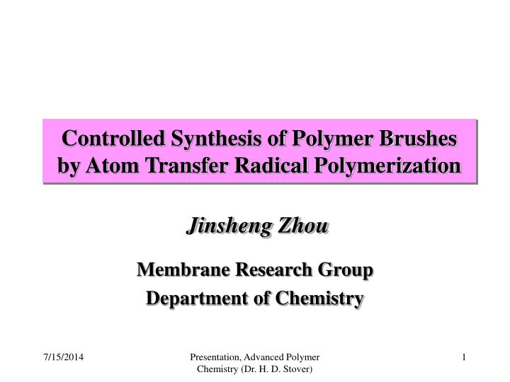 controlled synthesis of polymer brushes by atom transfer radical polymerization n.