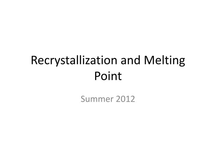 purity and purifications of solids using melting Solvents, recrystallization, and melting point  - purity: how pure is the compound  9/2/2014 6 recrystallization • purification for solids • useful for.