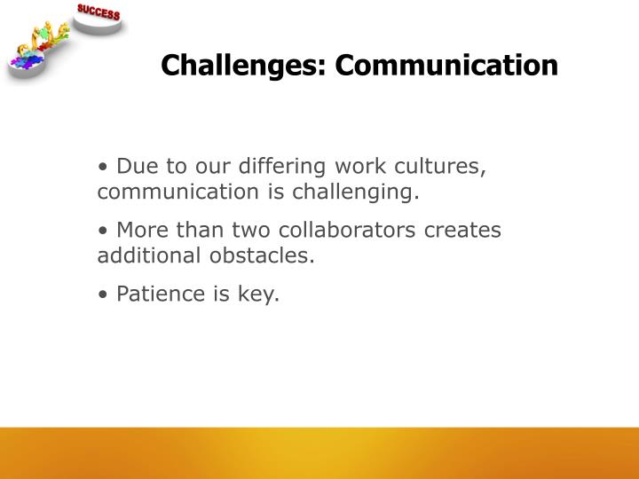 Challenges: Communication