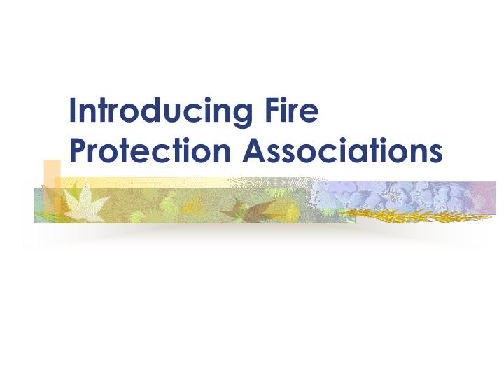introducing fire protection associations n.