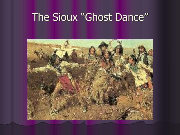"""The Sioux """"Ghost Dance"""""""