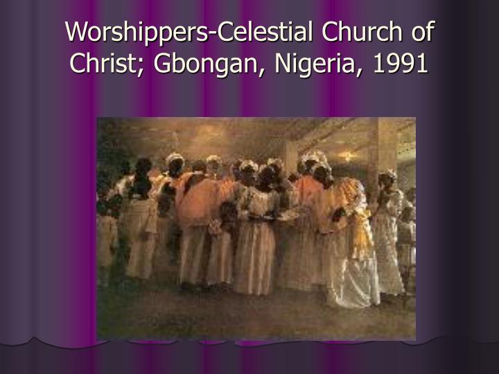 Worshippers-Celestial Church of Christ; Gbongan, Nigeria, 1991