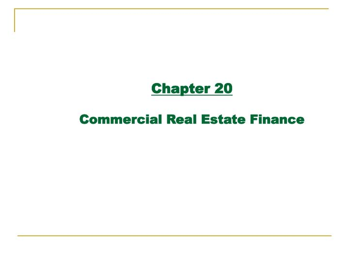 PPT - Chapter 20 Commercial Real Estate Finance PowerPoint