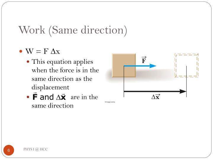 Work (Same direction)