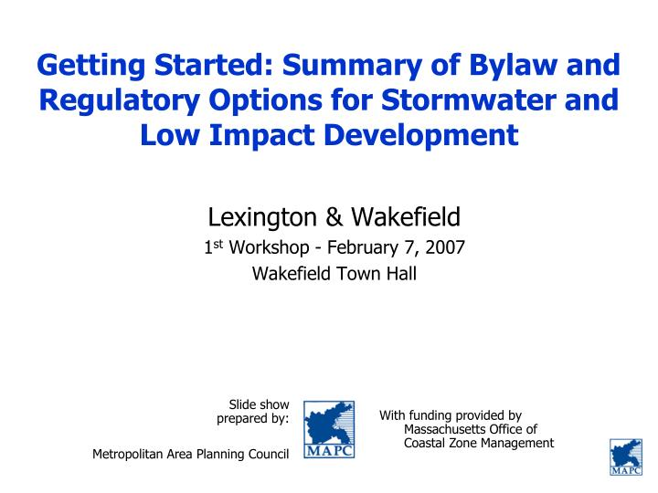 Getting started summary of bylaw and regulatory options for stormwater and low impact development