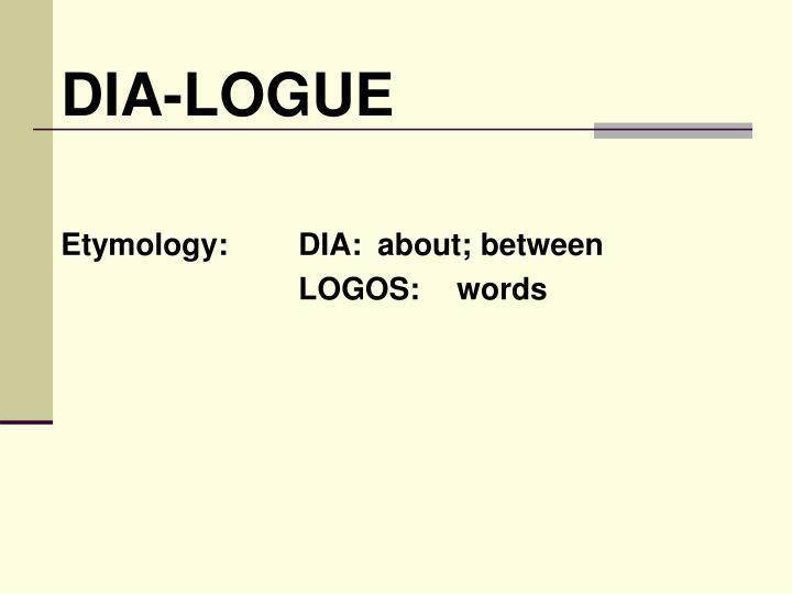 DIA-LOGUE
