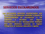 servicios escolarizados
