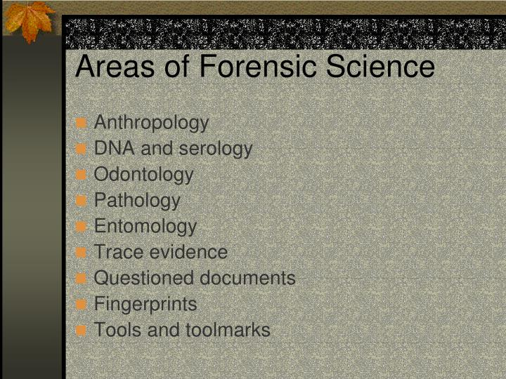 Areas of Forensic Science