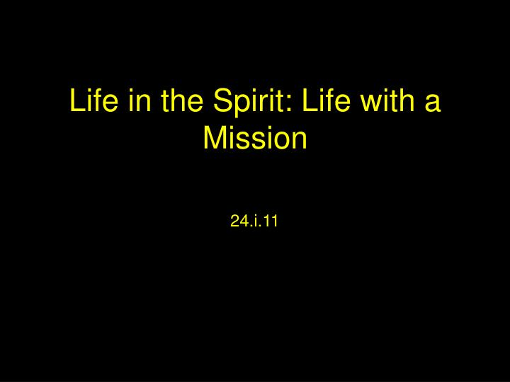 life in the spirit life with a mission n.