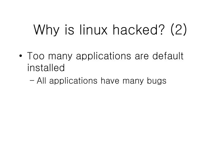 Why is linux hacked? (2)