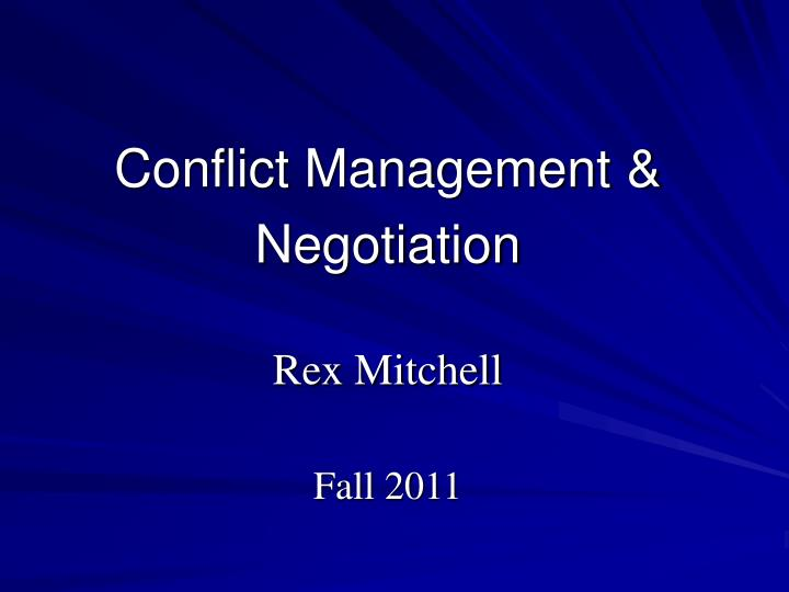 conflict management negotiation rex mitchell fall 2011 n.