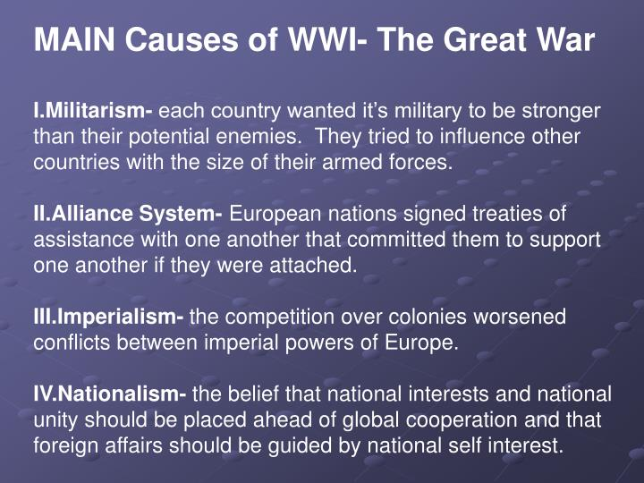 wwi and causes The causes and consequences of world war ii in the pre-war years, the us sought at least five goals for its foreign policy: expanding american markets and investing.