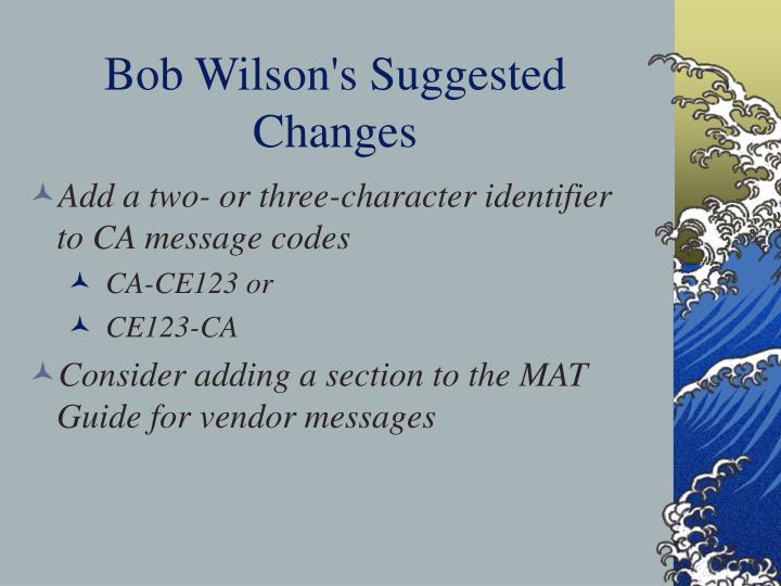 Bob Wilson's Suggested Changes