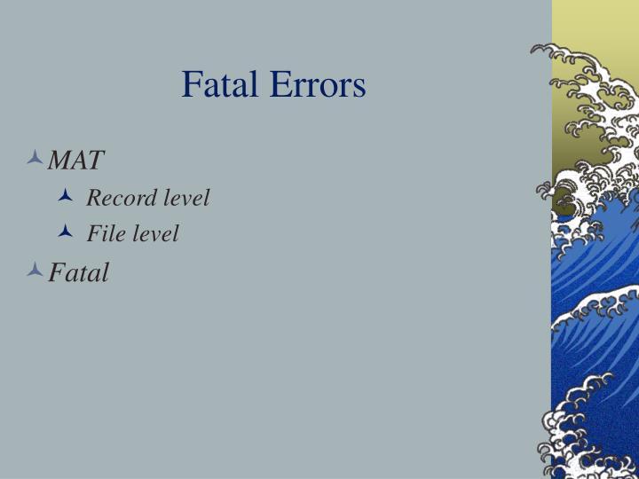 Fatal errors