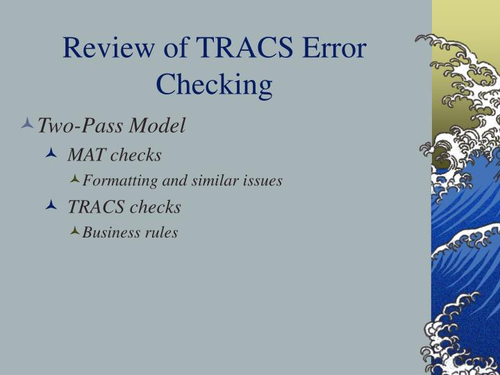 Review of tracs error checking