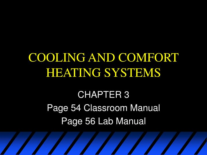 cooling and comfort heating systems n.