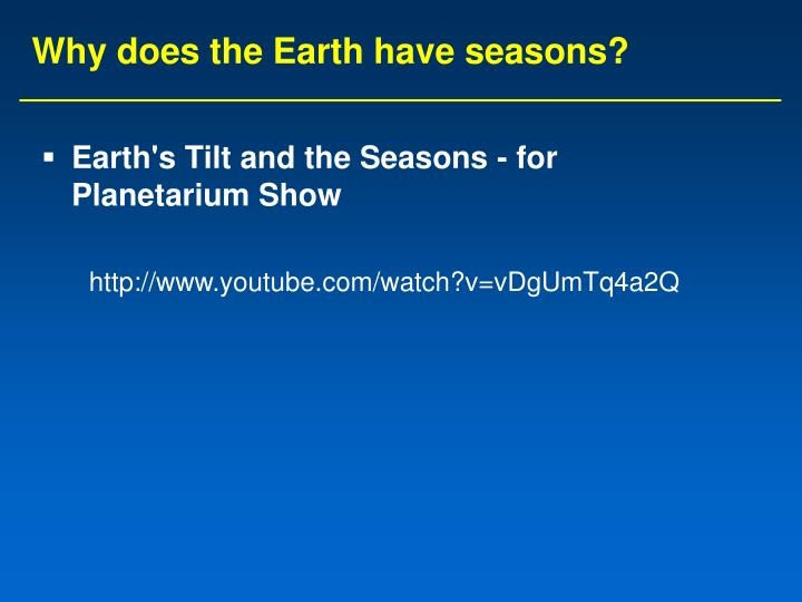 Why does the Earth have seasons?