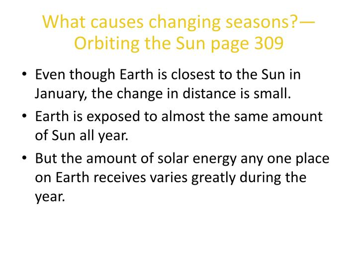 What causes changing seasons?