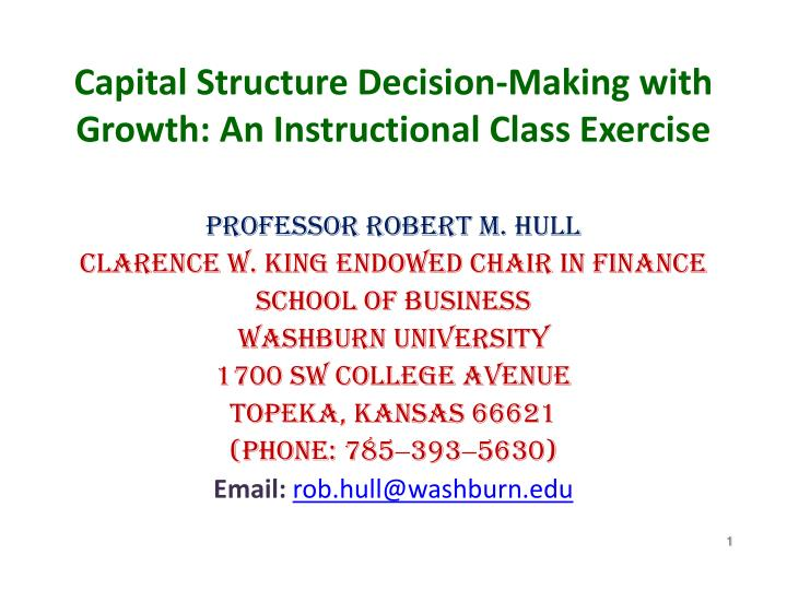 Capital structure decision making with growth an instructional class exercise