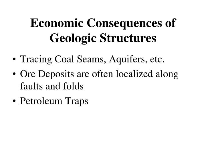 Economic consequences of geologic structures