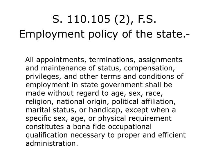 S. 110.105 (2), F.S. Employment policy of the state.-