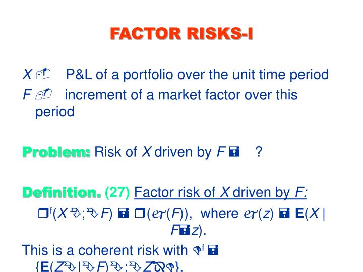 FACTOR RISKS-I