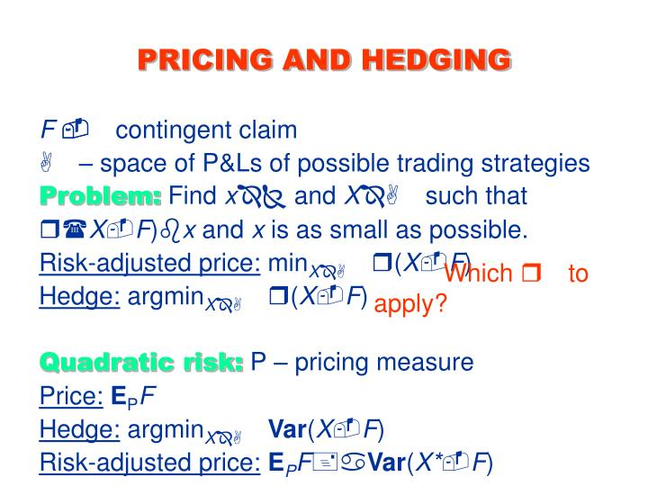 PRICING AND HEDGING