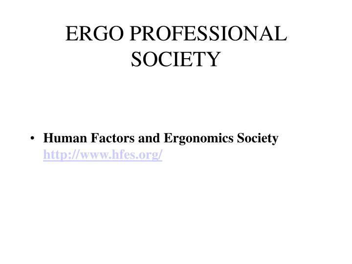 ERGO PROFESSIONAL SOCIETY