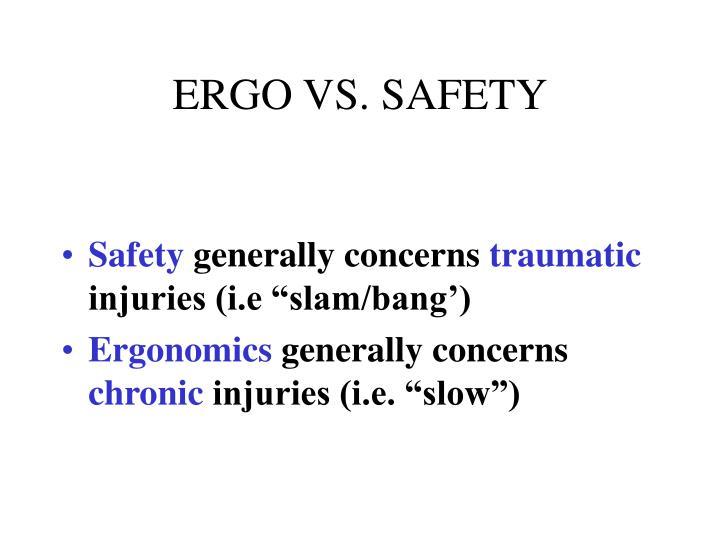 ERGO VS. SAFETY