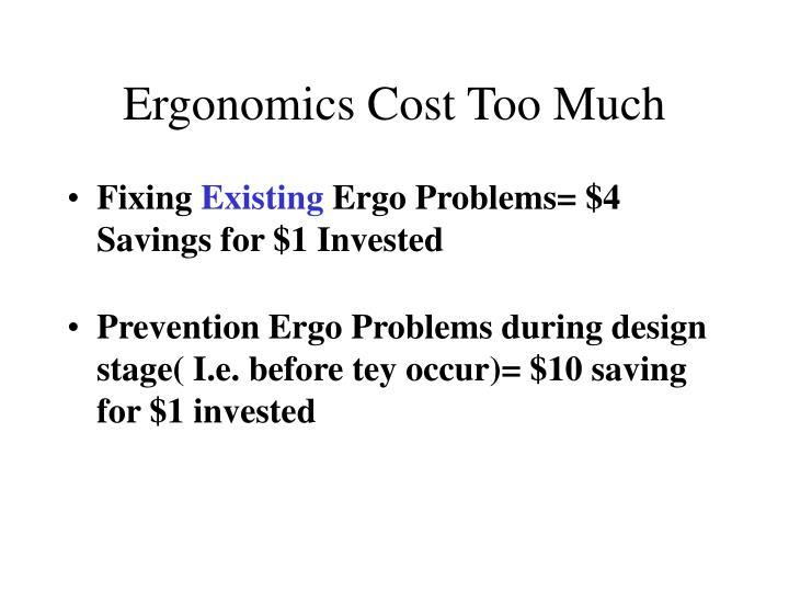 Ergonomics Cost Too Much