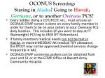 oconus screening staying in alaska going to hawaii germany or to another overseas pcs