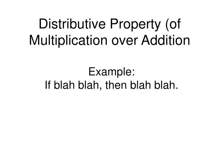 Distributive Property (of Multiplication over Addition