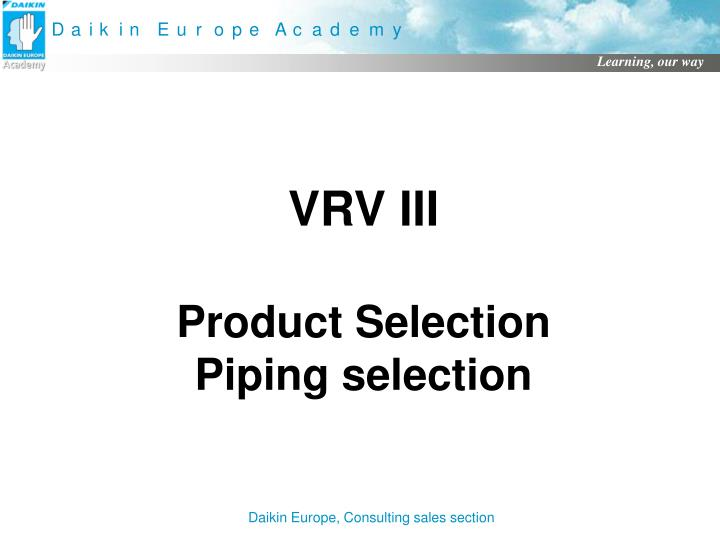 PPT - VRV III Product Selection Piping selection PowerPoint