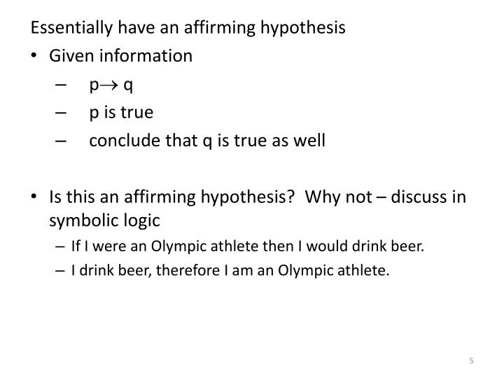 Essentially have an affirming hypothesis