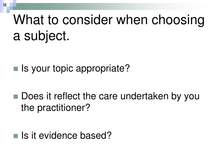 What to consider when choosing a subject.