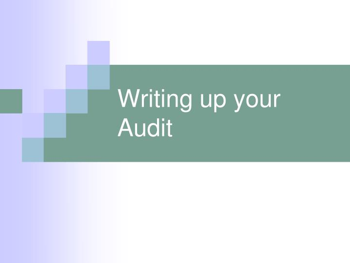 Writing up your Audit