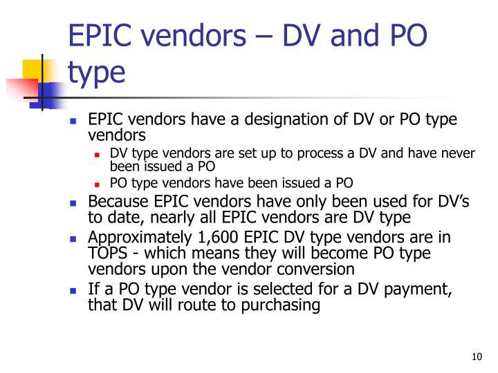 EPIC vendors – DV and PO type