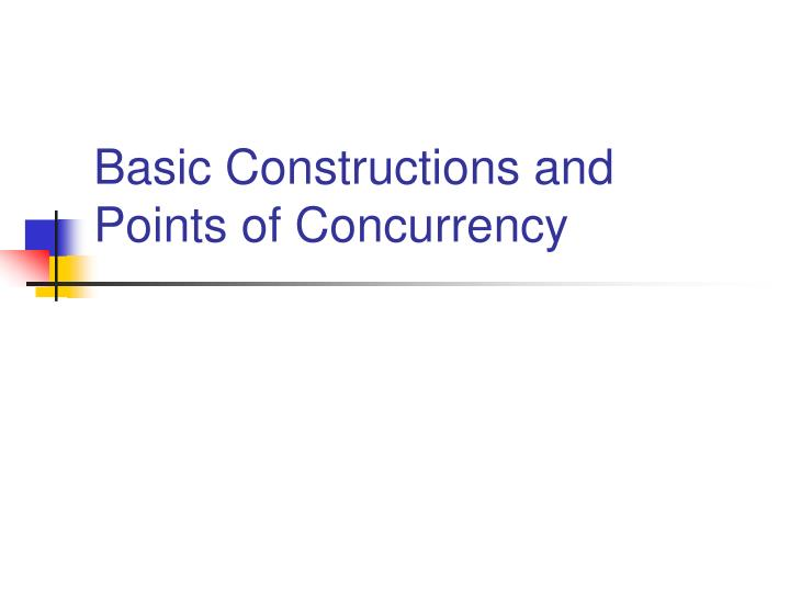 Basic constructions and points of concurrency