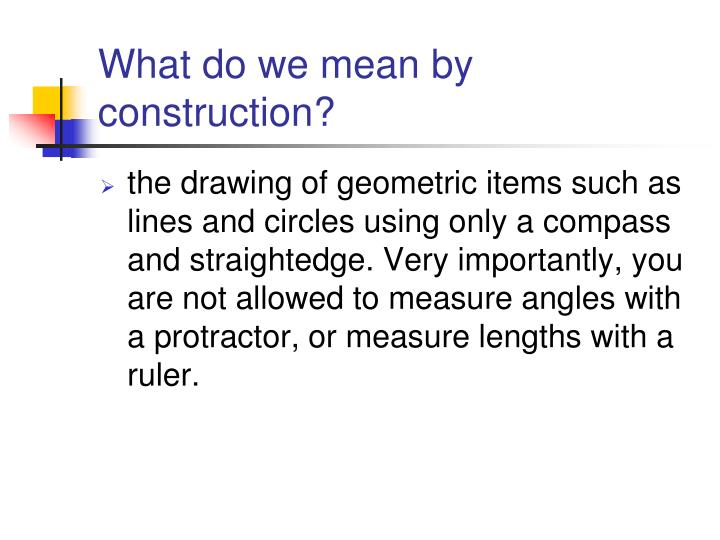 What do we mean by construction?