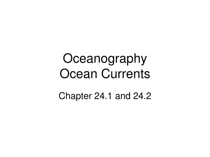 oceanography ocean currents n.