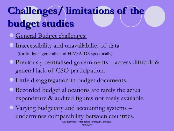 Challenges/ limitations of the budget studies